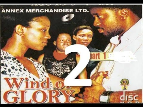Wind of Glory 2 - Nigerian Nollywood Movie