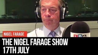The Nigel Farage Show: 17th July 2019 - LBC