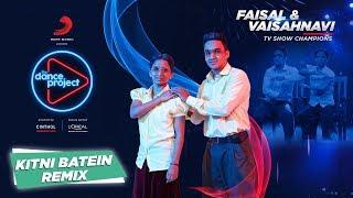 Kitni Batein - Remix  Faisal -Vaishnavi   Lyrical Mime    The Dance Project