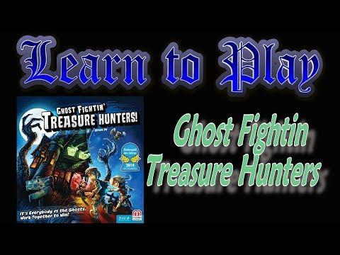 Learn to Play: Ghost Fightin' Treasure Hunters
