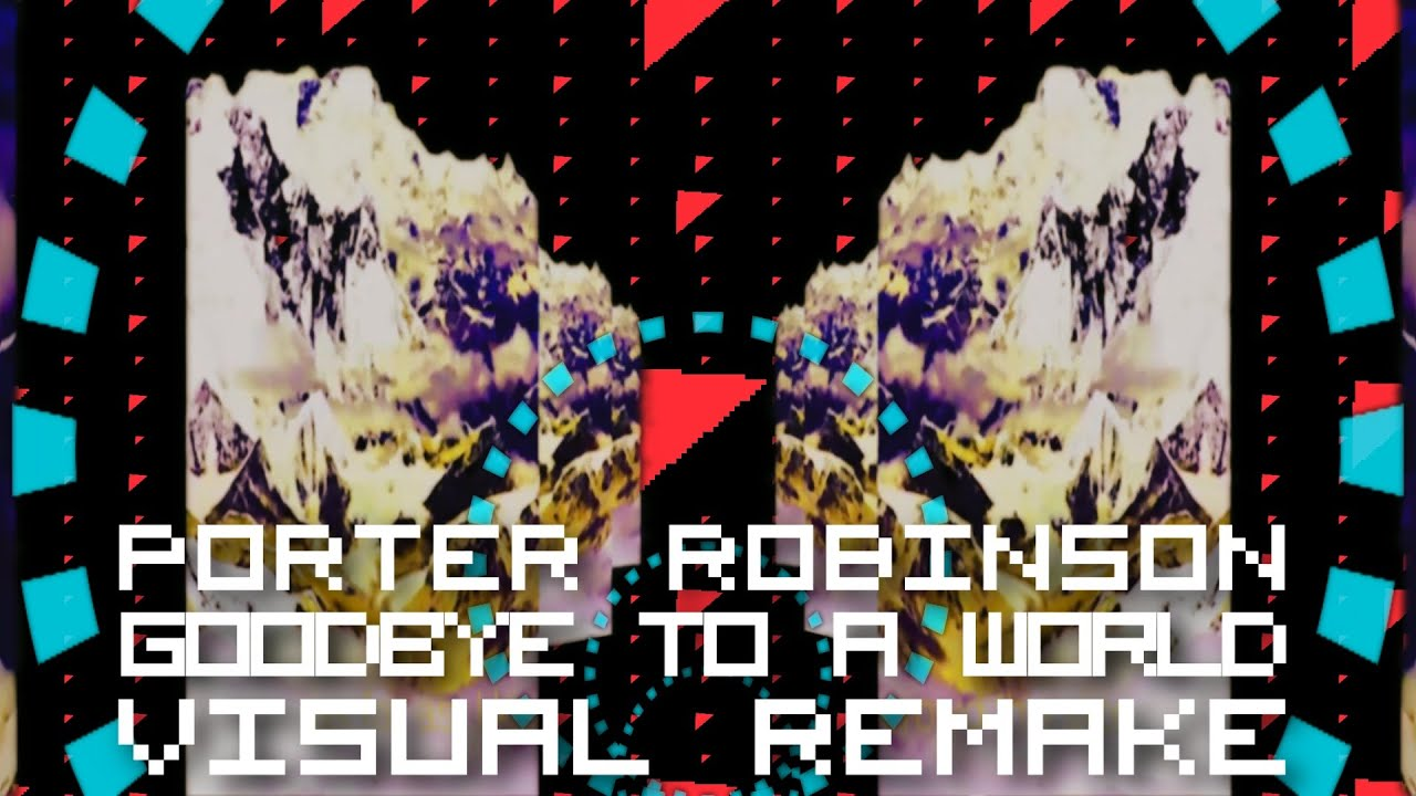 porter robinson goodbye to a world mp3 free download