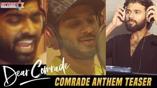 Comrade Anthem Teaser | Dear Comrade Movie | Vijay Deverakonda | Vijay Sethupathi | Dulquer Salmaan