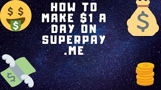 How to Work Superpay.me and Earn Money 1$ dollar Per day