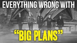 """Everything Wrong With Why Don't We - """"Big Plans"""""""