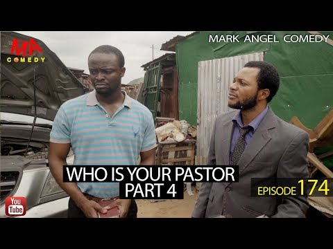 WHO IS YOUR PASTOR Part Four (Mark Angel Comedy) (Episode 174)