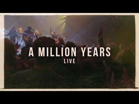 A Million Years - Youtube Live Worship