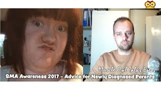 Muscle Owl Talks Ep66: SMA Awareness 2017 - Advice for Newly Diagnosed Parents