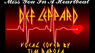 TIM RAPOSA   DEF LEPPARD    MISS YOU IN A HEARTBEAT PIANO VERSION   VOCAL COVER
