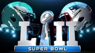 Super Bowl 52 (2018) Highlights / Philadelphia Eagles vs New England Patriots