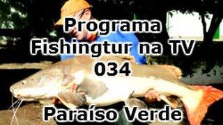 Programa Fishingtur na TV 034 - Paraíso Verde