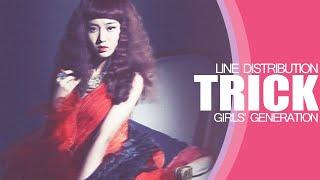 Trick - Girls Generation (Line Distribution)