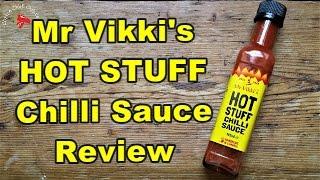 Mr Vikki's HOT STUFF Chilli Sauce Review