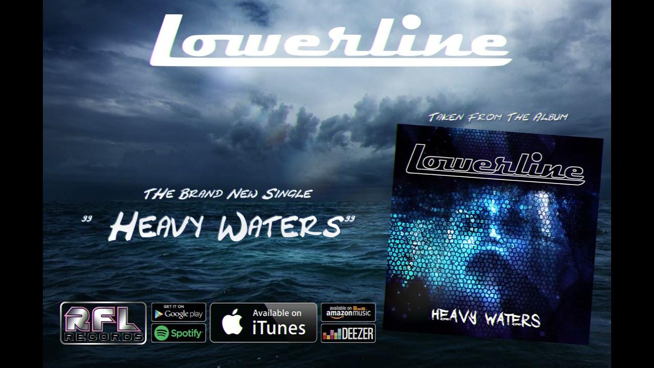 LOWERLINE - Heavy waters