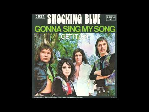 Gonna Sing My Song / Shocking Blue