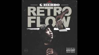 G Herbo aka Lil Herb - Retro Flow (CLEAN)