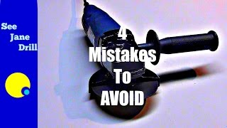 Angle Grinder  4 Mistakes To Avoid