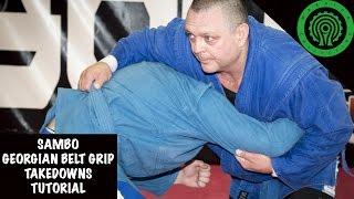 Sambo Georgian Belt Grip Takedowns Tutorial