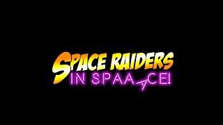 VideoImage1 Space Raiders in Space
