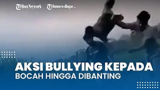 Viral Video Pemuda Bully Seorang Bocah di Bogor, Korban Dibanting Meski Mencoba Kabur