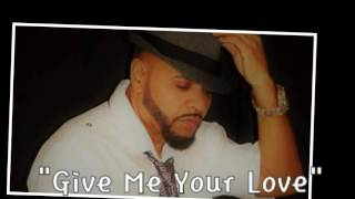 """Charlie Rock """"Give Me Your Love"""""""