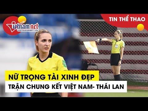 Nhan sắc nữ trọng tài xinh đẹp trận Việt Nam vs Thái Lan - Chung kết bóng đá nữ SEAGames 30