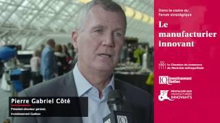 Forum sur le manufacturier innovant : Investissement Québec - Manufacturiers Innovants