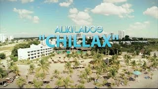 Chilax - Alkilados (Video)