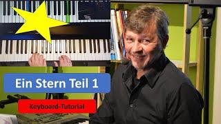 """Ein Stern"" Teil 1 - Keyboard Tutorial"