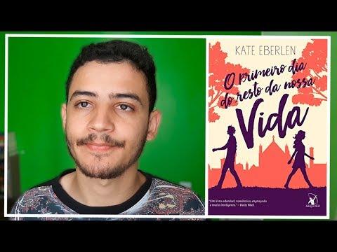 O Primeiro Dia do Resto da Nossa Vida - Kate Eberlen | Patrick Rocha (4X183)