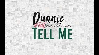 DUNNIE Feat. RIC HASSANI   TELL ME (Lyric Video)