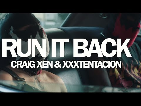 Craig Xen & XXXTENTACION - RUN IT BACK! (Official Video)
