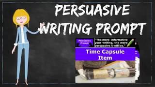 How to Write a Persuasive Essay - Time Capsule Item