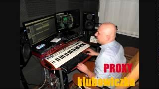 Proxy - Klubowiczka NOWOŚĆ 2014