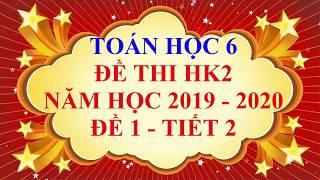 Toán học lớp 6 - Đề thi HK2 năm học 2019 - 2020 - Đề 1 - Tiết 2