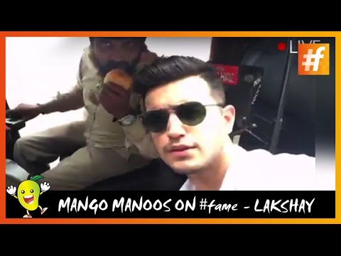 Mango Manoos #Fame _ Lakshay Narula