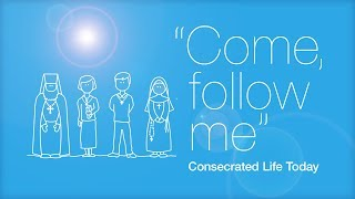 'Come, follow me' - Consecrated Life Today