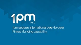 1pm-opm-secures-international-peer-to-peer-fintech-funding-capability-27-02-2018
