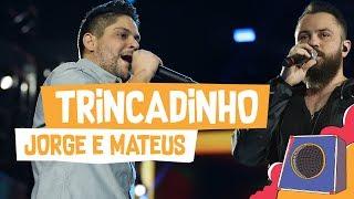 Trincadinho   Jorge E Mateus   VillaMix Goiânia 2018