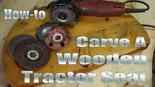 Howto Carve A Wooden Tractor Seat By Mitchell Dillman
