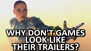 Why Don't Games Look Like Their Trailers?