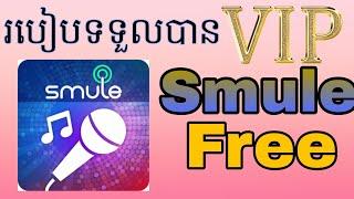 smule vip free khmer - Thủ thuật máy tính - Chia sẽ kinh