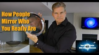 How People Mirror Who You Really Are