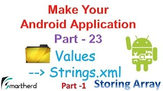#56 Android Tutorial : Strings.xml : Storing String Array Part-1 : Make Your Android App - Part - 23