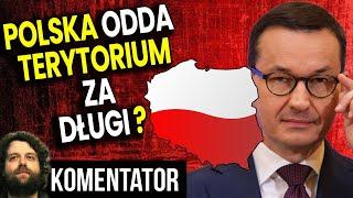 Polska Odda Część Terytorium Za Długi? – Analiza Komentator Bank Pieniądze Finanse PIS Morawiecki PL