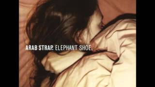 Arab Strap - Pro-(Your)Life