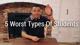 5 Worst Types of Students