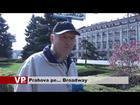 Prahova pe… Broadway