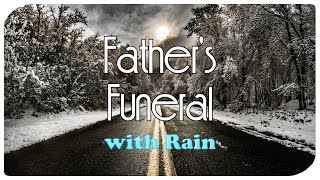Father's Funeral (with Rain)