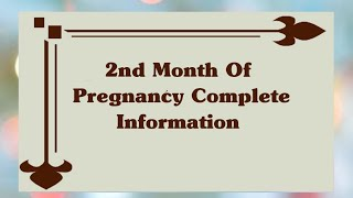 2 Months Pregnant Complete Information ||All About Second Month Of Pregnancy || Pregnancy monthly