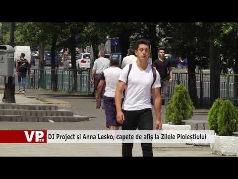 DJ Project și Anna Lesko, capete de afiș la Zilele Ploieștiului